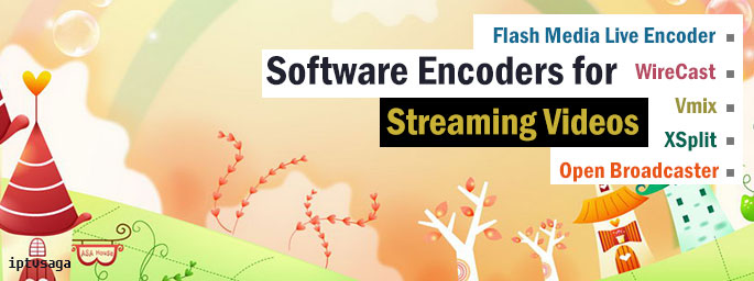 software-encoders-for-streaming-videos